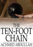 The Ten-Foot Chain: Or, Can Love Survive the Shackles?