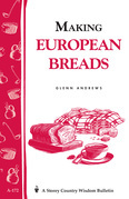 Making European Breads: Storey's Country Wisdom Bulletin A-172