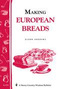 Making European Breads: Storey's Country Wisdom Bulletin A-172