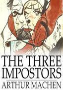 The Three Impostors: Or, The Transmutations