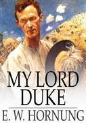My Lord Duke