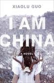 I Am China: A Novel
