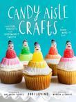 Candy Aisle Crafts: Create Fun Projects with Supermarket Sweets