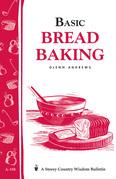 Basic Bread Baking: Storey's Country Wisdom Bulletin A-198