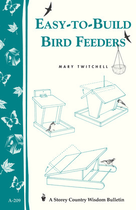 Easy-to-Build Bird Feeders: Storey's Country Wisdom Bulletin A-209