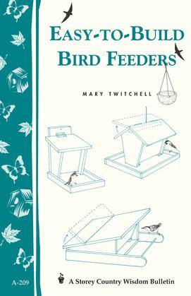 Easy-to-Build Bird Feeders: Storey's Country Wisdom Bulletin A-209
