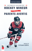 Petit guide du hockey mineur pour parents avertis