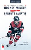 Petit guide du hockey mineur pour parents avertis