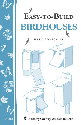 Easy-to-Build Birdhouses: Storey's Country Wisdom Bulletin A-212