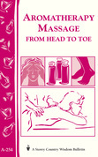 Aromatherapy Massage from Head to Toe: Storey's Country Wisdom Bulletin A-254
