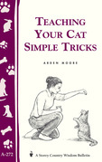Teaching Your Cat Simple Tricks (Storey's Country Wisdom Bulletin A-272):
