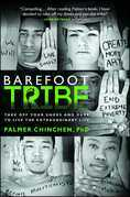 Barefoot Tribe: Take Off Your Shoes and Dare to Live the Extraordinary Life