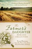 Farmer's Daughter Romance Collection: Five Historical Romances Homegrown in the American Heartland