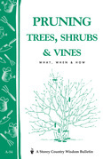 Pruning Trees, Shrubs &amp; Vines: Storey's Country Wisdom Bulletin A-54