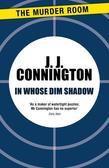 In Whose Dim Shadow