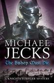 The Bishop Must Die: (Knights Templar 28)
