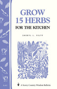 Grow 15 Herbs for the Kitchen: Storey's Country Wisdom Bulletin A-61