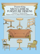 "Neo-Classical Furniture Designs: A Reprint of Thomas King's ""Modern Style of Cabinet Work Exemplified,"" 1829"