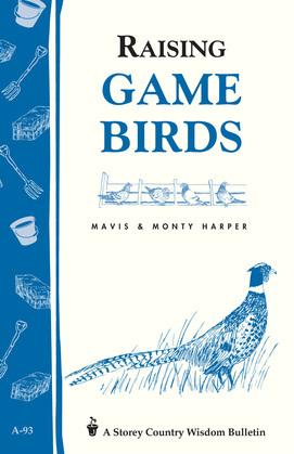 Raising Game Birds: Storey's Country Wisdom Bulletin A-93