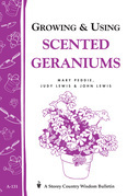 Growing &amp; Using Scented Geraniums: Storey's Country Wisdom Bulletin A-131
