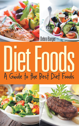 Diet Foods: A Guide To the Best Diet Foods