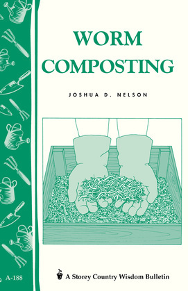Worm Composting: Storey's Country Wisdom Bulletin A-188