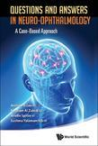 Questions and Answers in Neuro-ophthalmology: A Case-Based Approach