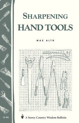 Sharpening Hand Tools: Storey's Country Wisdom Bulletin A-66