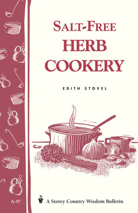 Salt-Free Herb Cookery: Storey's Country Wisdom Bulletin A-97