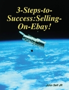 3-Steps-To-Success: Selling-On-E-Bay!