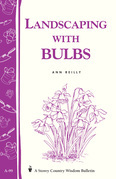 Landscaping with Bulbs: Storey's Country Wisdom Bulletin A-99