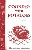 Cooking with Potatoes: Storey's Country Wisdom Bulletin A-115