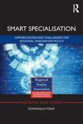 Smart Specialisation: Challenges and Opportunities for Regional Innovation Policies: Opportunities and Challenges for Regional Innovation Po