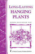 Long-Lasting Hanging Plants: Storey's Country Wisdom Bulletin A-147
