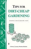 Tips for Dirt-Cheap Gardening: Storey Country Wisdom Bulletin A-158