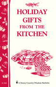 Holiday Gifts from the Kitchen: Storey's Country Wisdom Bulletin A-164
