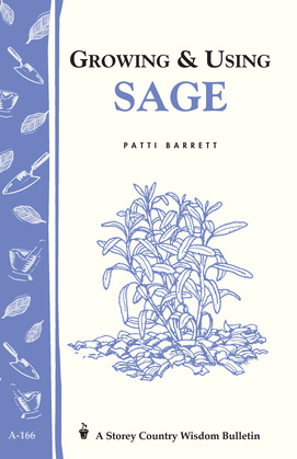 Growing & Using Sage: Storey's Country Wisdom Bulletin A-166
