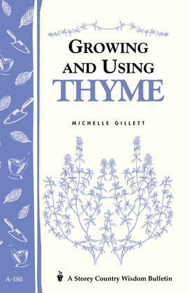 Growing & Using Thyme: Storey's Country Wisdom Bulletin A-180
