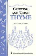 Growing and Using Thyme: Storey's Country Wisdom Bulletin A-180