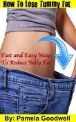 How to Lose Tummy Fat: Fast and Easy Ways to Reduce Belly Fat