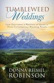 Tumbleweed Weddings: Love Overcomes a Mountain of Doubt in Three Contemporary Wyoming Novels