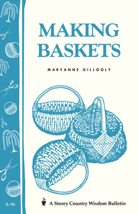 Making Baskets: Storey's Country Wisdom Bulletin A-96