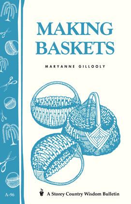 Making Baskets: Storey's Country Wisdom Bulletin A-96