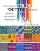 The Essential Guide to Color Knitting Techniques: