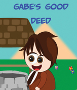 Gabes Good Deed: Children's Books and Bedtime Stories For Kids Ages 3-12