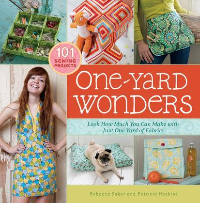 One-Yard Wonders: 101 Fabulous Fabric Projects