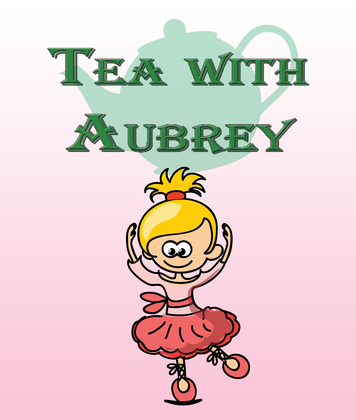 Tea with Aubrey: Children's Books and Bedtime Stories For Kids Ages 3-8 for Good Morals