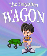 The Forgotten Wagon: Children's Books and Bedtime Stories For Kids Ages 3-8 for Fun Life Lessons