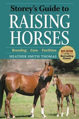 Storey's Guide to Raising Horses: Breeding, Care, Facilities