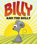 Billy and the Bully: Children's Books and Bedtime Stories For Kids Ages 3-8 for Fun Life Lessons